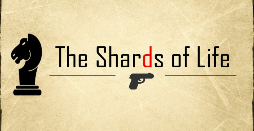 War Stories: Part II Ep VI: The Shards of Life